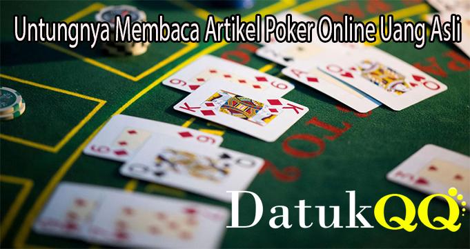 Untungnya Membaca Artikel Poker Online Uang Asli